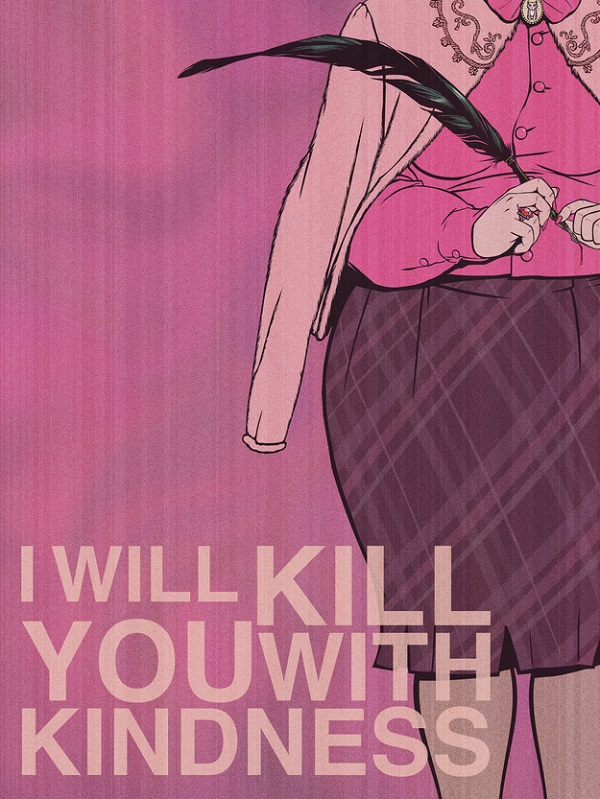 (6) Kill You with Kindness